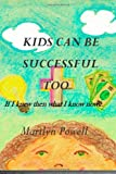 Kids Can Be Successful Too, Marilyn Powell, 1453743626