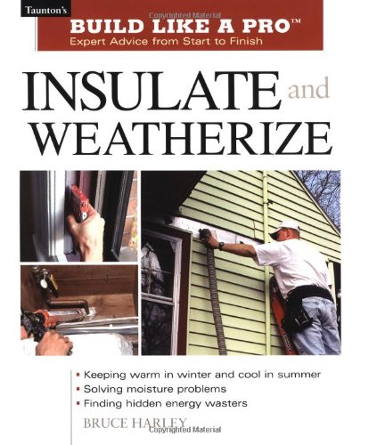 How to Insulate & Weatherize Like a Pro
