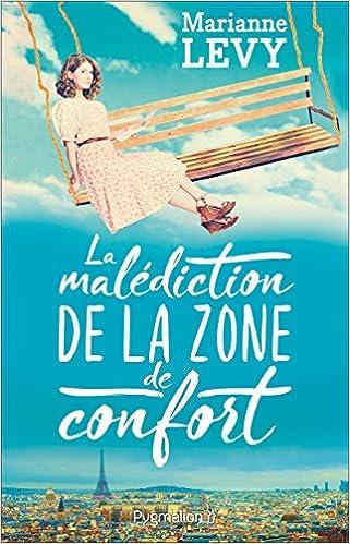 La Malédiction de la Zone de Confort  - Levy Marianne