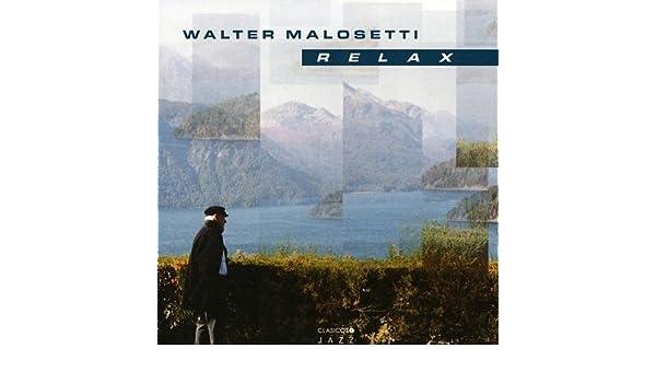 walter malosetti relax