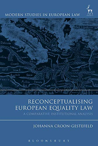 Reconceptualising European Equality Law: A Comparative Institutional Analysis (Modern Studies in European Law) por Johanna Croon-Gestefeld