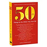 50 Things to Do When You Turn 50, Third Edition