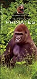 The World of Primates, Jeffrey Corwin and James Kavanagh, 1583558659