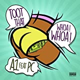 Toot That Whoa Whoa (feat. Pc) [Explicit]