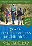 img - for 30 Ways a Father Can Bless His Children (Blessing Books) book / textbook / text book