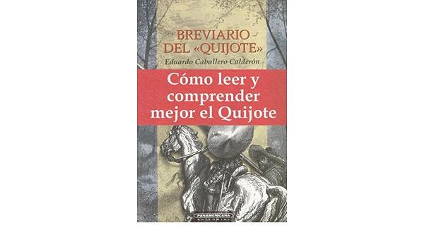 Breviario Del Quijote: Amazon.es: Caballero, Eduardo: Libros