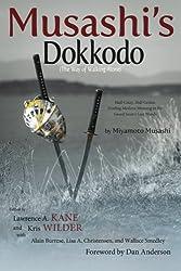 Musashi's Dokkodo (The Way of Walking Alone): Half Crazy, Half Genius - Finding Modern Meaning in the Sword Saint's Last Words