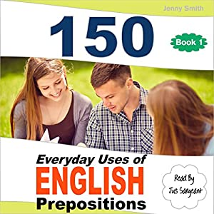 150 Everyday Uses of English Prepositions Audiobook