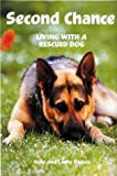 img - for Second Chance: Living With A Rescued Dog by Judy Elsden (1994-12-01) book / textbook / text book