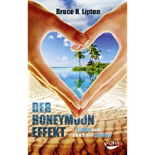 Der Honeymoon-Effekt: Liebe geht durch die Zellen (German Edition)