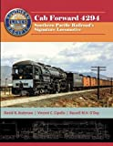 img - for Cab Forward 4294: Southern Pacific Railroad?s Signature Locomotive book / textbook / text book
