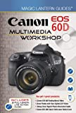 Magic Lantern Guides: Canon EOS 60D Multimedia Workshop, Lark Books Staff, 1454701285