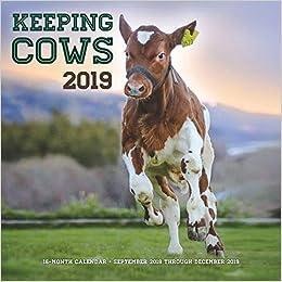 Cow Calendar December 2019 Amazon.com: Keeping Cows 2019: 16 Month Calendar   September 2018
