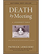 Death by Meeting: A Leadership Fable...About Solving the Most Painful Problem in Business: 15