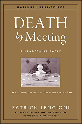 Death by Meeting: A Leadership Fable...About Solving the Most Painful Problem in - Ebu Audio