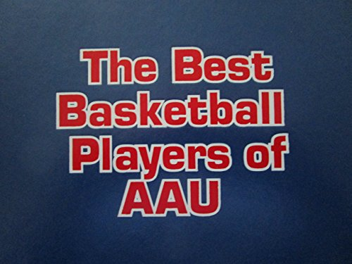 The Best Basketball Players of AAU 2010 Inaugural Edition