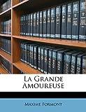 La Grande Amoureuse, Maxime Formont, 1147987661