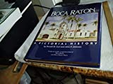 img - for Boca Raton (Florida): A Pictorial History 2nd Printing edition by Donald Walter Curl, John P. Johnson (1990) Hardcover book / textbook / text book