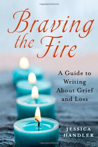 Braving-the-Fire-A-Guide-to-Writing-About-Grief-and-Loss