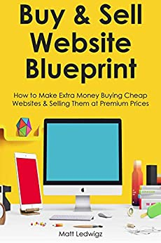Amazon.com: BUY & SELL WEBSITE BLUEPRINT: How to Make
