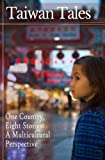 img - for Taiwan Tales: One Country, Eight Stories: a Multicultural Perspective book / textbook / text book