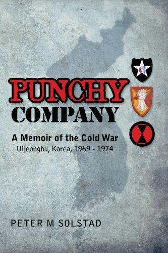 Read Online Punchy Company: A Memoir of the Cold War, Uijeongbu, Korea, 1969-1974 (Volume 1) PDF
