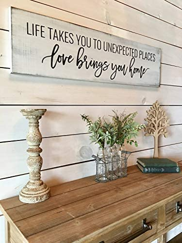 Love Brings you Home Farmhouse Decor Life Takes You to Unexpected Places Family Wall Decor Love Sign