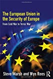 The European Union in the Security of Europe, Steve Marsh and Broughton, 0415341221