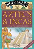 Aztecs and Incas: A Guide to Two Great Empires in 1504 (Sightseers) by Sue Nicholson (2000-08-10)