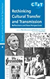 Rethinking Cultural Transfer and Transmission, , 9491431196