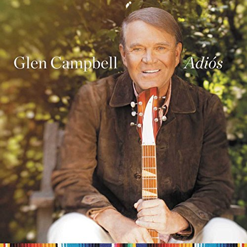 Glen Campbell - Adios [Deluxe Edition] (2017) [WEB FLAC] Download