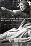 Mothers of Heroes, Mothers of Martyrs : World War I and the Politics of Grief, Evans, Suzanne, 0773531882