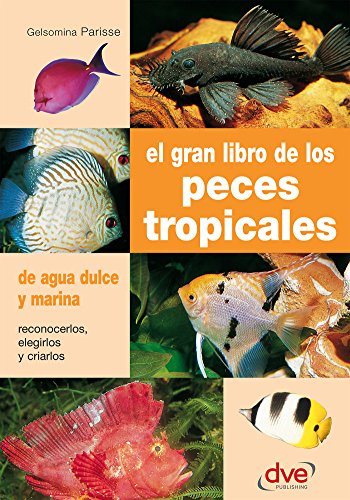 El gran libro de los peces tropicales (Spanish Edition) by [Parisse, Gelsomina