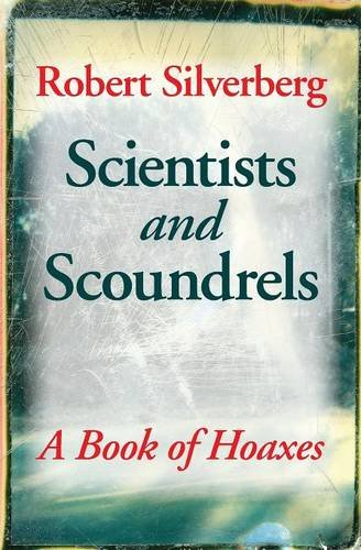Read Online Scientists and Scoundrels: A Book of Hoaxes (Extraordinary World) pdf