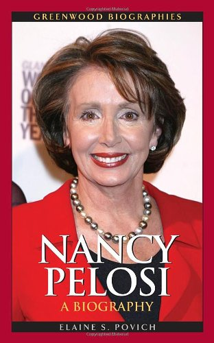 Nancy Pelosi  A Biography  Greenwood Biographies