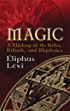 img - for Magic: A History of Its Rites, Rituals, and Mysteries (Dover Occult) book / textbook / text book