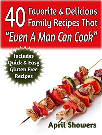 40 Favorite & Delicious Family Recipes That
