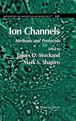Ion Channels: Methods and Protocols (Methods in Molecular Biology, Vol. 337)