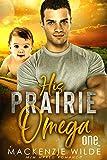 His Prairie Omega, Book 1 [M/M Non-Shifter Alpha/Omega MPreg] (Shale River)
