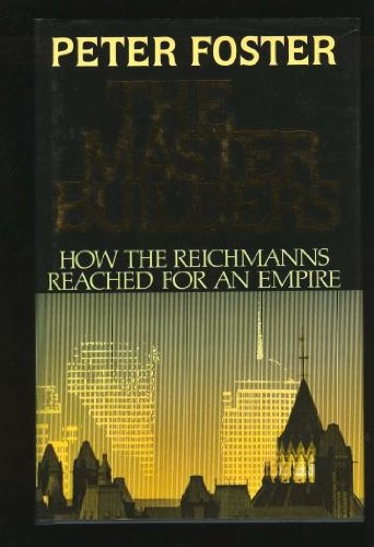 Master Builders  How The Reichmanns Reached For An Empire
