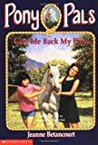 Give Me Back My Pony, Jeanne Betancourt, 0590485865