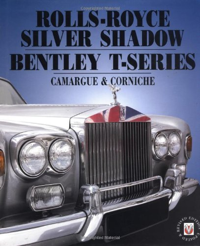 (Rolls-Royce Silver Shadow and Bentley T-Series, 2nd Ed.)