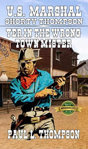 Paul Frank Tie - U.S. Marshal Shorty Thompson - Yer in the Wrong Town Mister: Tales of the Old West Book 59