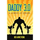 Daddy 3.0: A Comedy of Errors