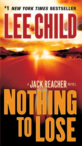 Nothing to Lose - Book #12 of the Jack Reacher