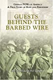Guests Behind the Barbed Wire, Ruth Beaumont Cook, 1575872609