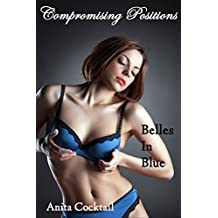 Compromising Positions: Belles in Blue