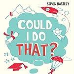 Could I Do That? | Simon Hartley
