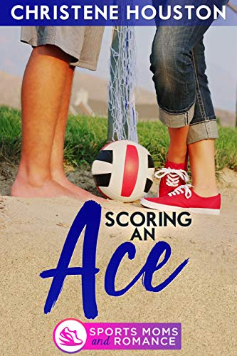 Scoring an Ace (Sports Moms and Romance)