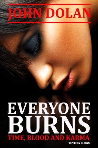 Everyone Burns (Time, Blood and Karma Book 1) by [Dolan, John]
